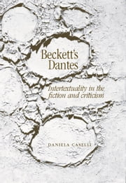 Becketts Dantes ebook by Daniela Caselli