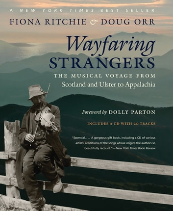 Wayfaring Strangers - The Musical Voyage from Scotland and Ulster to Appalachia ebook by Fiona Ritchie,Doug Orr