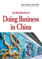 An Introduction to Doing Business in China ebook by Asia Briefing