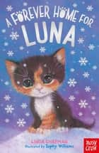 A Forever Home for Luna ebook by Linda Chapman, Sophy Williams