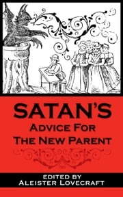 Satan's Advice for the New Parent ebook by Aleister Lovecraft