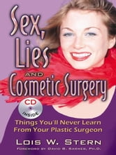 Sex, Lies, and Cosmetic Surgery ebook by Lois W. Stern