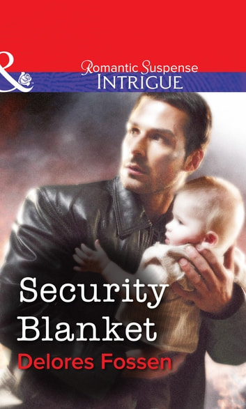 Security Blanket (Mills & Boon Intrigue) ebook by Delores Fossen