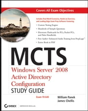 MCTS Windows Server 2008 Active Directory Configuration Study Guide - Exam 70-640 ebook by William Panek,James Chellis
