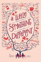 A Little Something Different ebook by Sandy Hall
