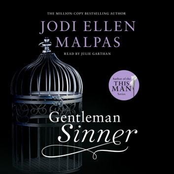Gentleman Sinner - The unforgettable new romance for fans of The Mister to read this summer audiobook by Jodi Ellen Malpas