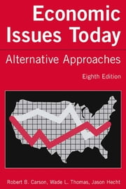 Economic Issues Today: Alternative Approaches - Alternative Approaches ebook by Robert B. Carson,Wade L. Thomas,Jason Hecht