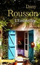L'ensoleillée ebook by Dany ROUSSON