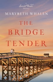 The Bridge Tender ebook by Marybeth Whalen