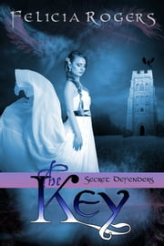 The Key ebook by Felicia Rogers