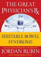 The Great Physician's Rx for Irritable Bowel Syndrome ebook by Jordan Rubin,Joseph Brasco
