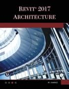 Revit Architecture 2017 ebook by Munir Hamad