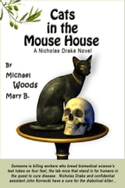 Cats in the Mouse House: A Nicholas Drake Novel ebook by Michael Woods