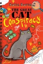 The Great Cat Conspiracy ebook by Katie Davies,Hannah Shaw