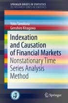 Indexation and Causation of Financial Markets ebook by Yoko Tanokura,Genshiro Kitagawa