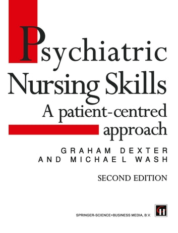Psychiatric Nursing Skills - A patient-centred approach ebook by Graham Dexter,Michael Wash