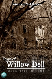 Imps of Willow Dell ebook by Wentworth M. Johnson