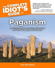 The Complete Idiot's Guide to Paganism ebook by Carl McColman