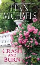 Crash and Burn eBook por Fern Michaels