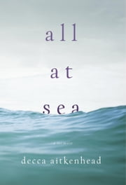 All at Sea - A Memoir ebook by Decca Aitkenhead