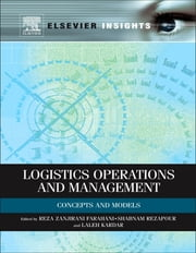 Logistics Operations and Management - Concepts and Models ebook by Reza Farahani,Shabnam Rezapour,Laleh Kardar