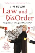 Law and Disorder - Confessions of a Pupil Barrister ebook by Tim Kevan