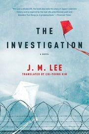 The Investigation: A Novel ebook by J. M. Lee, Chi-Young Kim