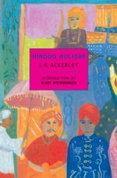 Hindoo Holiday ebook by J.R. Ackerley