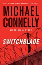 Ebook Switchblade di Michael Connelly