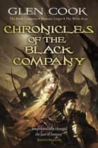 Chronicles of the Black Company - The Black Company - Shadows Linger - The White Rose ebook by Glen Cook