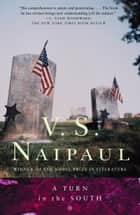 A Turn in the South ebook by V.S. Naipaul