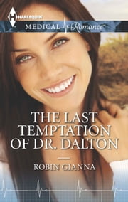 The Last Temptation of Dr. Dalton ebook by Robin Gianna