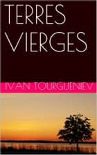 TERRES VIERGES ebook by Ivan Tourgueniev