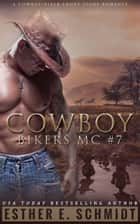Cowboy Bikers MC #7 ebook by Esther E. Schmidt