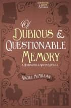 Of Dubious and Questionable Memory ebook by Rachel McMillan