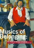Musics of Belonging: The Poetry of Micheal O'Siadhail ebook by Marc Caball,David E Ford