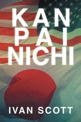 Kan Pai Nichi ebook by Ivan Scott