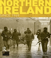 Northern Ireland Since 1969 電子書籍 by Paul Dixon, Eamonn O'Kane