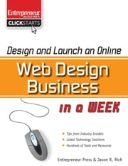 Design and Launch an Online Web Design Business in a Week ebook by Jason R. Rich