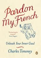 Pardon My French ebook by Charles Timoney