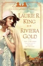 Riviera Gold - A novel of suspense featuring Mary Russell and Sherlock Holmes ebook by Laurie R. King