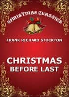 Christmas Before Last ebook by Frank Richard Stockton