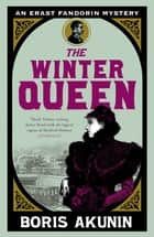 The Winter Queen - An Erast Fandorin Mystery 1 ebook by Boris Akunin