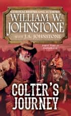 Colter's Journey ebook by William W. Johnstone, J.A. Johnstone