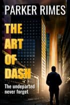 The Art of Dash ebook by Parker Rimes