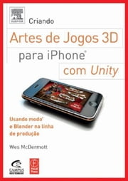 Criando Arte De Jogos 3d Para Iphone Com Unity ebook by Kobo.Web.Store.Products.Fields.ContributorFieldViewModel