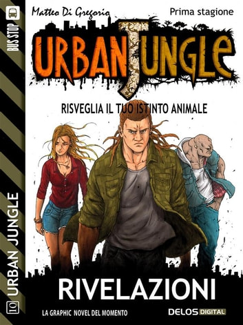 Urban Jungle: Rivelazioni ebook by Matteo Di Gregorio