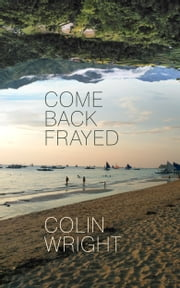 Come Back Frayed ebook by Colin Wright