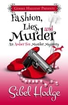 Fashion, Lies, and Murder - Amber Fox Mysteries book #1 ebook by Sibel Hodge