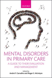 Mental Disorders in Primary Care - A Guide to their Evaluation and Management ebook by